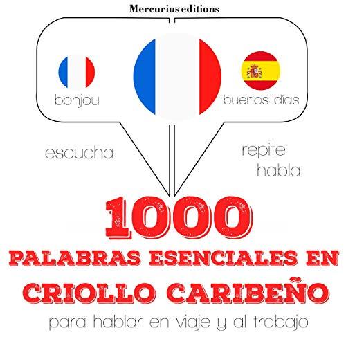 1000 palabras esenciales en criollo caribeño audiobook cover art