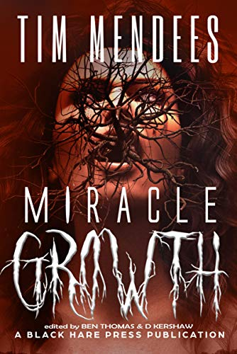 Miracle Growth (Underground Book 2) by [Tim Mendees, D. Kershaw, Ben Thomas]