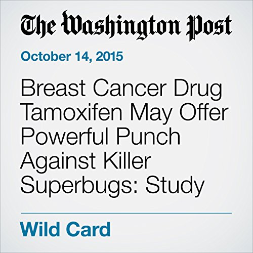 Breast Cancer Drug Tamoxifen May Offer Powerful Punch Against Killer Superbugs: Study audiobook cover art