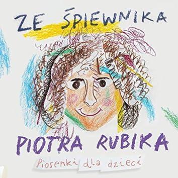 Ze śpiewnika Piotra Rubika (feat. Dorota Senetra, Sylwia Strzelczyk, Magda Badalska) [Piosenki dla dzieci]
