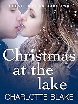 Christmas at the Lake (Great Escapes Book 2) by [Charlotte Blake]