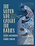 The Women Who Caught The Babies: A Story of African American Midwives