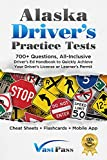 Alaska Driver's Practice Tests: 700+ Questions, All-Inclusive Driver's Ed Handbook to Quickly achieve your Driver's License or Learner's Permit (Cheat ... Flashcards + Mobile App) (English Edition)