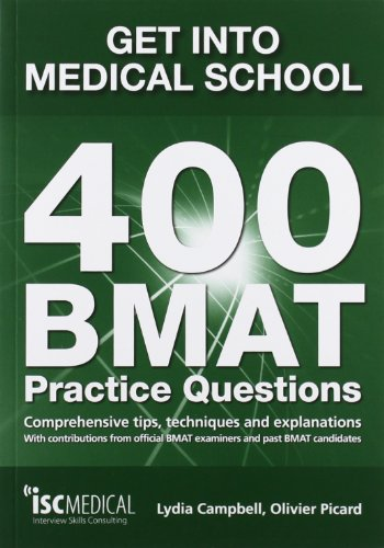 Get Into Medical School 400 Bmat Practice Questions With Contributions From Official Bmat Examiners And Past Bmat Candidates
