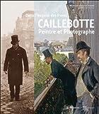 Dans l'intimité des frères Caillebotte - Peintre et Photographe