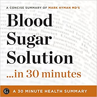 Summary: Blood Sugar Solution...in 30 Minutes - A Concise Summary of Mark Hyman MD's Best-Selling Book audiobook cover art