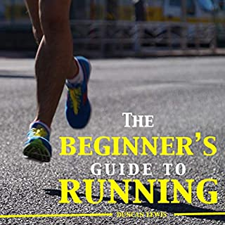 The Beginner's Guide to Running     Newbie to Running 5K, 10K, Half Marathon and Full Marathon with Ease              By:                                                                                                                                 Duncan Lewis                               Narrated by:                                                                                                                                 Jason Neeser                      Length: 1 hr and 13 mins     2 ratings     Overall 2.5