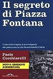 Il segreto di Piazza Fontana. Nuova ediz.