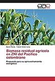Biomasa residual agrícola en ZNI del Pacífico colombiano: Propuesta para su aprovechamiento...