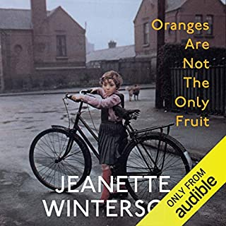 Oranges Are Not the Only Fruit                   By:                                                                                                                                 Jeanette Winterson                               Narrated by:                                                                                                                                 Jeanette Winterson                      Length: 6 hrs and 2 mins     8 ratings     Overall 4.5