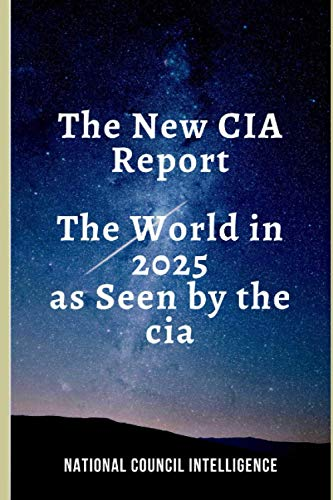 The new cia report: The World in 2025 as Seen by the CIA