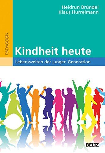 Kindheit heute: Lebenswelten der jungen Generation