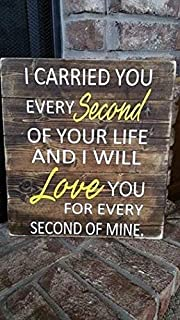 Mother Child Sign I Carried You Every Second of Your Life Angel Baby Rustic Wood Sign Loss of Baby Sign miscarriage Sign