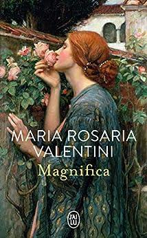 Magnifica (French Edition) di [Maria Rosaria Valentini, Lise Caillat]