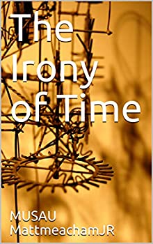 The Irony of Time