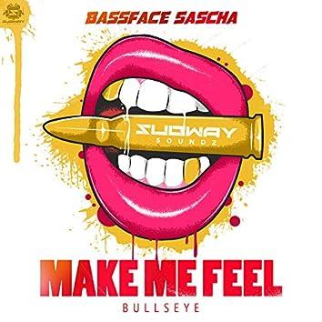 Make Me Feel / Bullseye