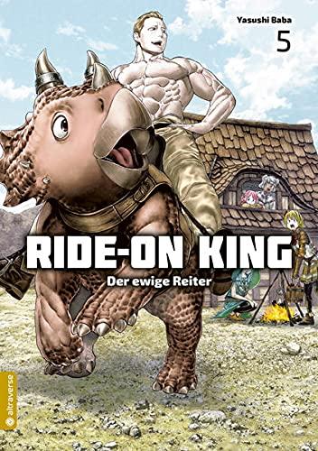 Ride-On King 05: Der ewige Reiter