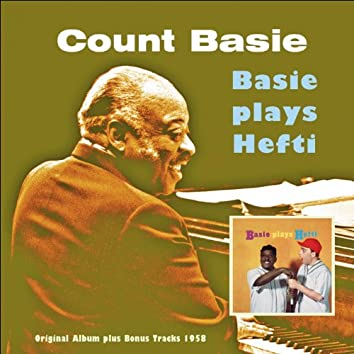 Basie Plays Hefti (Original Album Plus Bonus Tracks 1958)