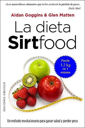 Dieta Sirtfood, La (SALUD Y VIDA NATURAL)