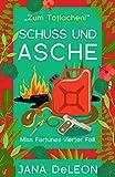 Schuss und Asche (Ein Miss-Fortune-Krimi 4)