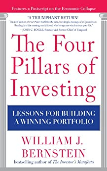The Four Pillars of Investing: Lessons for Building a Winning Portfolio by [William J. Bernstein]