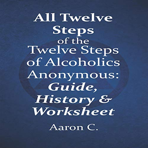 All Twelve Steps of the Twelve Steps of Alcoholics Anonymous audiobook cover art