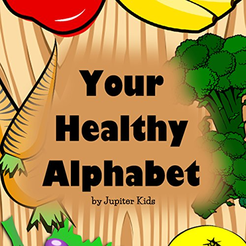 Your Healthy Alphabet audiobook cover art