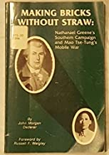 Making Bricks Without Straw: Nathaniel Greene's Southern Campaigns and Mao Tse-Tung's Mobile War