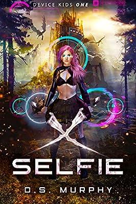 Selfie: a litrpg YA technothriller (Device Kids Book 1) from Urban Epics