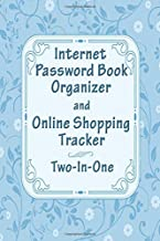 Internet Password Book Organizer And Online Shopping Tracker: Two-In-One