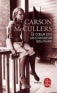 Le Coeur est un chasseur solitaire par Carson McCullers