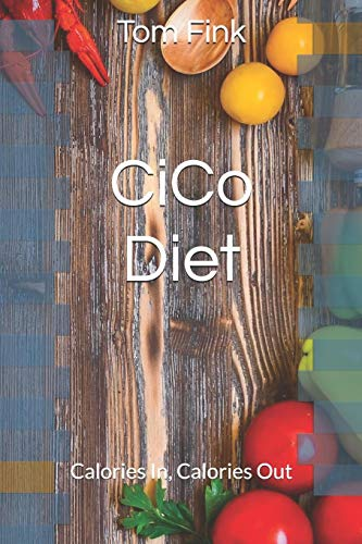 CiCo Diet: Calories In, Calories Out