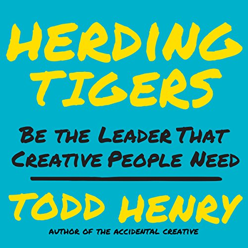 Herding Tigers     Be the Leader That Creative People Need              Written by:                                                                                                                                 Todd Henry                               Narrated by:                                                                                                                                 Joe Hempel                      Length: 6 hrs and 26 mins     2 ratings     Overall 5.0