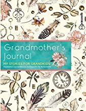 My Stories For Grandkids - Grandmother's Journal Memories And Keepsakes For My Grandchild: Grandma Grandmothers Journal For Grandchild; With Family ... Stories; Leave Cherished Legacy Behind