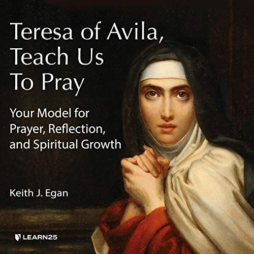 Teresa of Avila, Teach Us to Pray: Your Model for Prayer, Reflection, and Spiritual Growth copertina