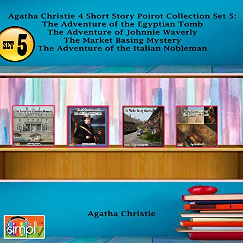 Agatha Christie 4 Short Story Poirot Collection, Set 5     The Adventure of the Egyptian Tomb, The Adventure of Johnnie Waverly, The Market Basing Mystery, The Adventure of the Italian Nobleman              By:                                                                                                                                 Agatha Christie                               Narrated by:                                                                                                                                 Deaver Brown                      Length: 2 hrs and 7 mins     Not rated yet     Overall 0.0