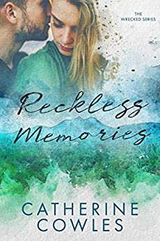 Reckless Memories (The Wrecked Series Book 1) by [Catherine Cowles]