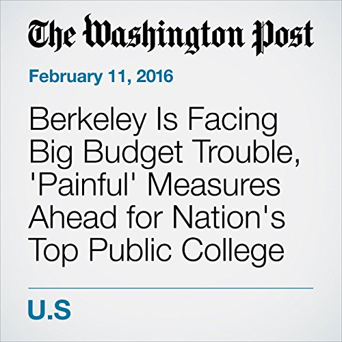Berkeley Is Facing Big Budget Trouble, 'Painful' Measures Ahead for Nation's Top Public College audiobook cover art