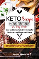 Keto Diet for Busy People: Easy and Quick Keto Diet Recipe for Beginners and Advanced Users