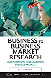 Business to Business Market Research (Market Research in Practice Series)