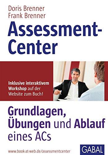 Assessment Center: Grundlagen, Übungen und Ablauf eines Acs (Whitebooks)