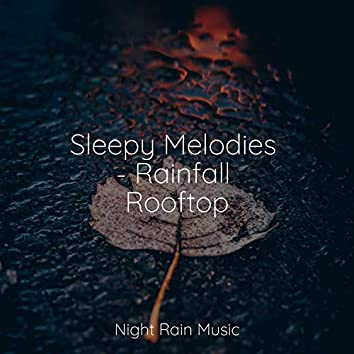 Sleepy Melodies - Rainfall Rooftop