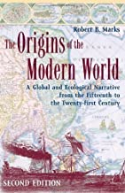 The Origins of the Modern World: A Global and Ecological Narrative from the Fifteenth to the Twenty-first Century (World Social Change) (Edition Second Edition) by Marks, Robert B. [Paperback(2006£©]