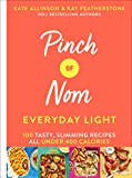 Pinch of Nom Everyday Light - 100 Tasty, Slimming Recipes All Under 400 Calories
