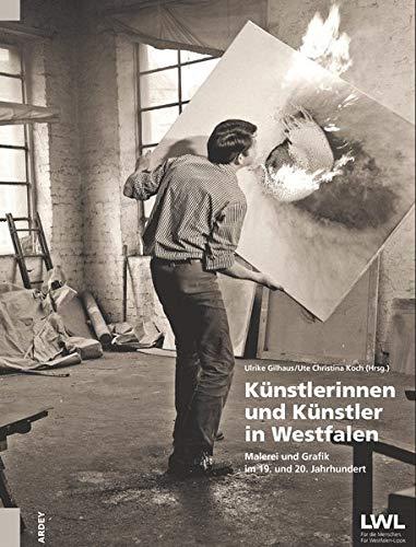 Künstlerinnen und Künstler in Westfalen: Malerei und Grafik im 19. und 20. Jahrhundert (Biografien-Box: Ein Login zu westfälischen Museumssammlungen)