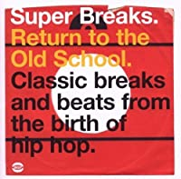 Super Breaks - Return To The Old School by Various Artists (2009-10-06)
