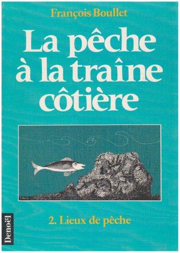 La pêche à la traîne côtière, tome 2