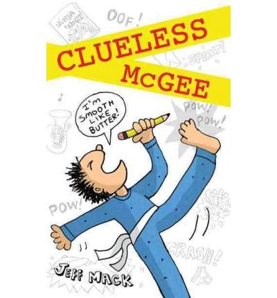 Clueless McGee by Jeff Mack (2012-08-16)