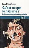 Qu'est-ce que le nazisme ? Problèmes et perspectives d'interprétation (Folio Histoire t. 83) - Format Kindle - 13,99 €