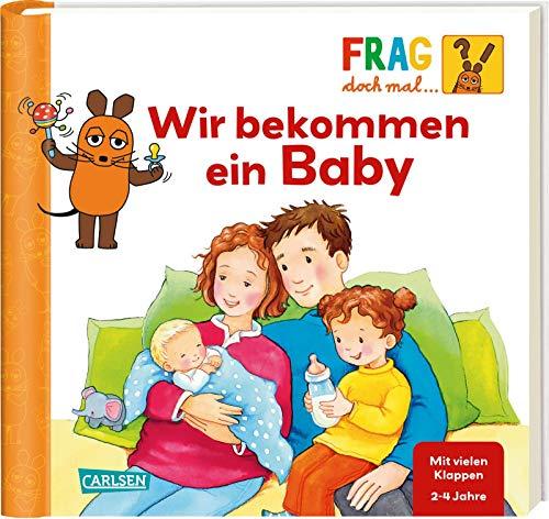 Frag doch mal ... die Maus!: Wir bekommen ein Baby: Erstes Sachwissen